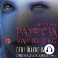 Der Höllensumpf - Patricia Vanhelsing 12 (Ungekürzt)