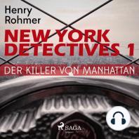 Der Killer von Manhattan - New York Detectives 1 (Ungekürzt)
