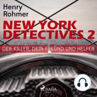 Der Killer, Dein Freund und Helfer - New York Detectives 2 (Ungekürzt)