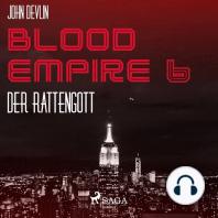 Der Rattengott - Blood Empire 6 (Ungekürzt)