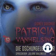 Die Dschungelgeister - Patricia Vanhelsing 10 (Ungekürzt)