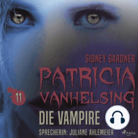 Die Vampire - Patricia Vanhelsing 11 (Ungekürzt)
