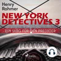 Ein Sarg für den Prediger - New York Detectives 3 (Ungekürzt)