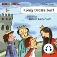 König Drosselbart (Ungekürzt)