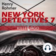 Killerjagd - New York Detectives 7 (Ungekürzt)