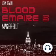 Magierblut - Blood Empire 5 (Ungekürzt)