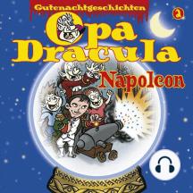 Opa Draculas Gutenachtgeschichten, Folge 2: Napoleon