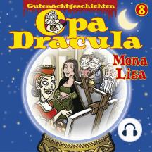Opa Draculas Gutenachtgeschichten, Folge 8: Mona Lisa
