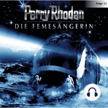 Perry Rhodan, Folge 12: Die Femesängerin