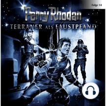 Perry Rhodan, Folge 14: Terraner als Faustpfand