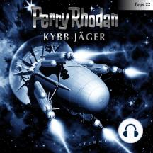 Perry Rhodan, Folge 22: Kybb-Jäger