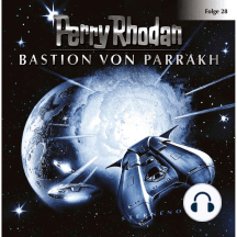 Perry Rhodan, Folge 28: Bastion von Parrakh