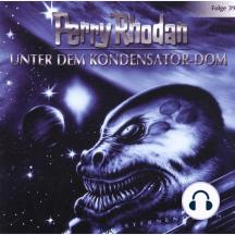 Perry Rhodan, Folge 39: Unter dem Kondensator-Dom
