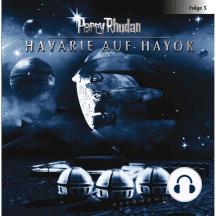 Perry Rhodan, Folge 5: Havarie auf Hayok
