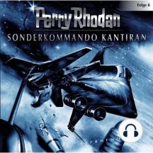 Perry Rhodan, Folge 8: Sonderkommando Kantiran