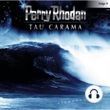 Perry Rhodan, Folge 9: Tau Carama