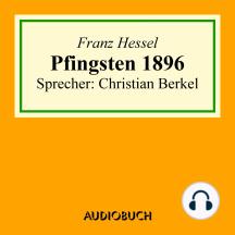 Pfingsten 1896 (Ungekürzt)