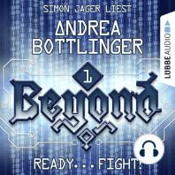 READY - FIGHT! - Beyond, Folge 1 (Ungekürzt)