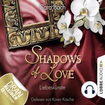 Shadows of Love, Folge 4: Liebeskünste