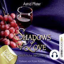 Shadows of Love, Folge 7: Gefährliche Verführung