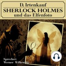 Sherlock Holmes und das Elfenfoto