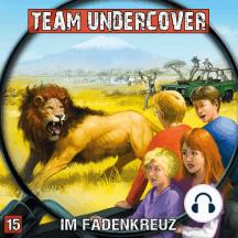 Team Undercover, Folge 15: Im Fadenkreuz