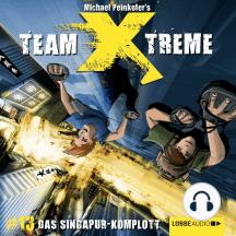 Team X-Treme, Folge 13: Das Singapur-Komplott