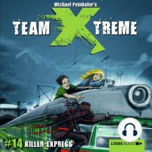 Team X-Treme, Folge 14: Killer-Express