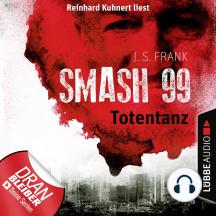 Totentanz - Smash99, Folge 2 (Ungekürzt)