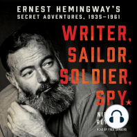 Writer, Sailor, Soldier, Spy: Ernest Hemingway's Secret Adventures, 1935-1961