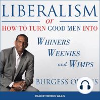Liberalism, or, How to Turn Good Men into Whiners, Weenies and Wimps