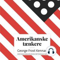 Amerikanske taenkere - George Frost Kennan (uforkortet)