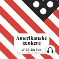 Amerikanske taenkere - W.E.B. Du Bois (uforkortet)
