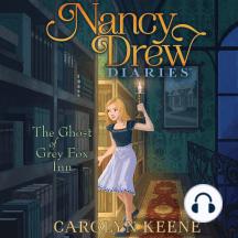 The Ghost of Grey Fox Inn: Nancy Drew Diaries, Book 13