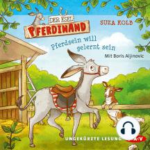 Der Esel Pferdinand - Pferdsein will gelernt sein (Ungekürzte Lesung)