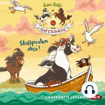 Die Haferhorde, Teil 5: Stallpiraten ahoi! (Ungekürzte Lesung)