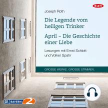 Die Legende vom heiligen Trinker / April - Die Geschichte einer Liebe (Lesungen)