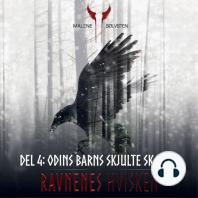 Odins barns skjulte skaebne - Ravnenes hvisken, Del 4 (uforkortet)