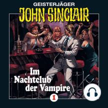 John Sinclair, Folge 1: Im Nachtclub der Vampire