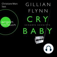 Cry Baby - Scharfe Schnitte (Ungekürzte Fassung)
