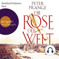 Die Rose der Welt (Autorisierte Lesefassung)