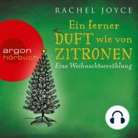Ein ferner Duft wie von Zitronen - Eine Weihnachtserzählung (Ungekürzte Fassung)