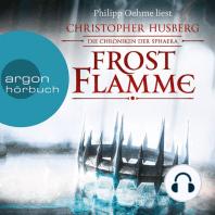 Frostflamme - Die Chroniken der Sphaera (Ungekürzte Lesung)