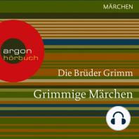 Grimmige Märchen (Ungekürzte Lesung)