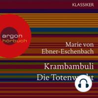 Krambambuli / Die Totenwacht (Ungekürzte Lesung)