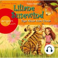 Liliane Susewind, Tiger küssen keine Löwen (gekürzt)