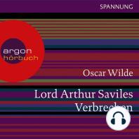 Lord Arthur Saviles Verbrechen (Ungekürzte Lesung)
