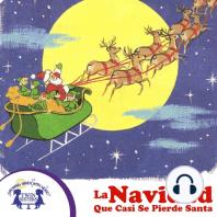 La Navidad Que Casi Se Pierde Santa