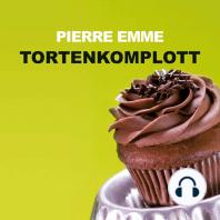Tortenkomplott (Ungekürzte Version)
