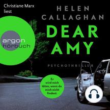 Dear Amy - Er wird mich töten, wenn Du mich nicht findest (Ungekürzte Lesung)